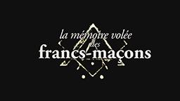 LA MÉMOIRE VOLÉE DES FRANCS-MACONS