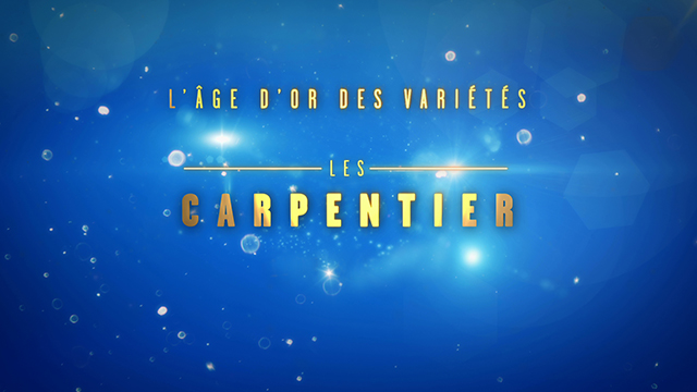L'AGE D'OR DES VARIETES_LES CARPENTIER