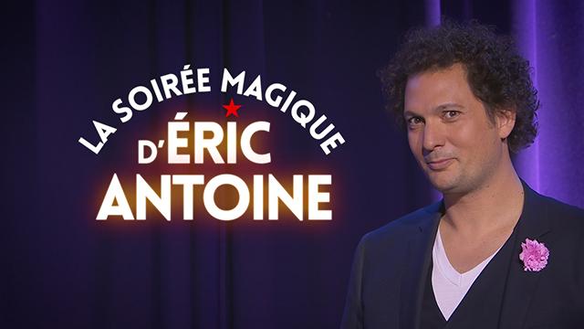PHOTO LA SOIREE MAGIQUE D'ERIC ANTOINE