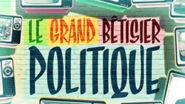 LE GRAND BÊTISIER POLITIQUE