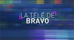 LA TÉLÉ DE BRAVO