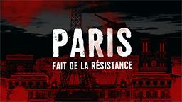 PARIS FAIT DE LA RÉSISTANCE