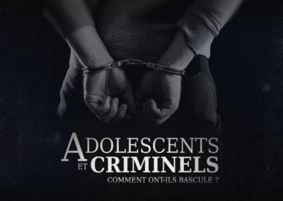ADOLESCENTS ET CRIMINELS COMMENT ONT-ILS BASCULÉ